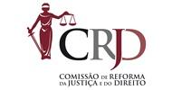 CRJD - Comissão de Reforma da Justtiça e Direito